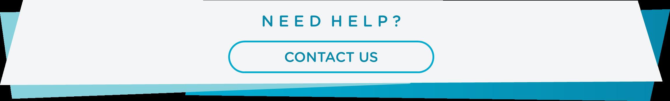Need help, contact us